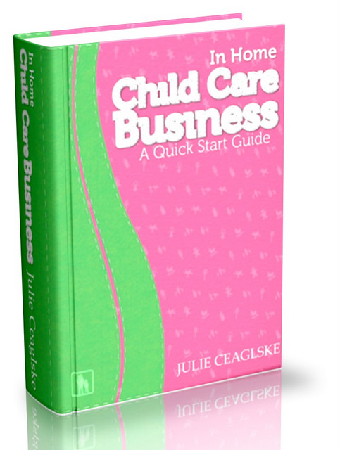 In Home Child Care Business, A Quick Start Guide